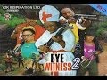 Eye Witness 2 - Nollywood Movies 2013