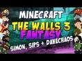 Minecraft The Walls Fantasy - Simon, Sips and DaveChaos
