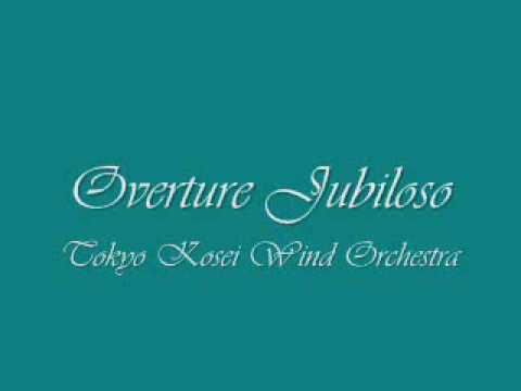 Overture Jubiloso.Tokyo Kosei Wind Orchestra.