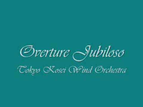 Overture Jubiloso.Tokyo Kosei Wind Orchestra.