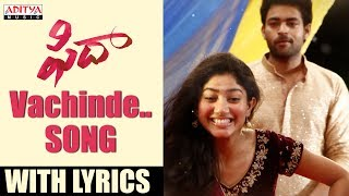 Vachinde Song With Lyrics | Fidaa Songs