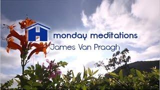 Spiritual, physical and emotional self-healing meditation; James Van Praagh, Monday Meditation