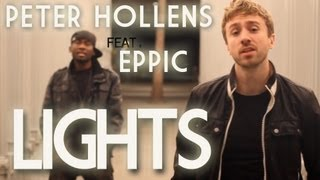 "Peter Hollens and Eppic ""Lights"" (Ellie Goulding Cover)"