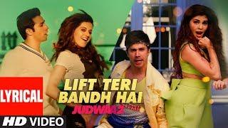 Lyrical: Lift Teri Bandh Hai: Judwaa 2   Varun   Jacqueline   Taapsee   David Dhawan   Anu Malik
