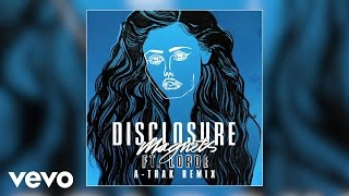 Disclosure – Magnets A-Trak Remix ft. Lorde