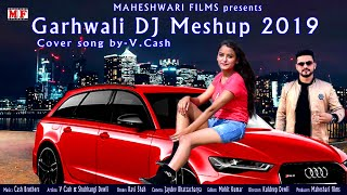 Garhwali DJ Mashup 2019  Cover song by V Cash