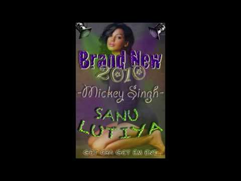 Brand New Punjabi - Sanu Lutiya Mickey Singh 2011( Hot/New)