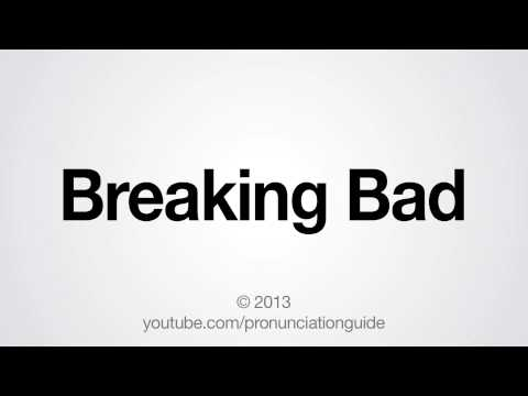 How to Pronounce Breaking Bad