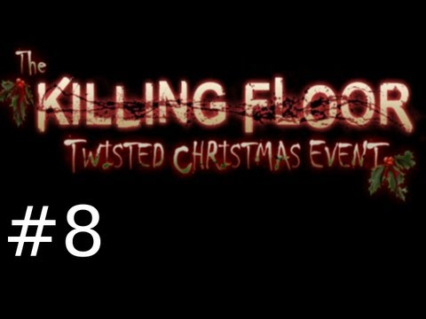 Killing Floor - Twisted Christmas Event Gameplay Part 8 - Snow Cone