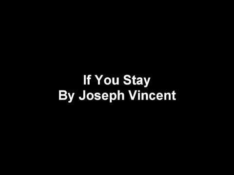 Joseph Vincent - If You Stay Lyrics -zKf8VwBY6dM