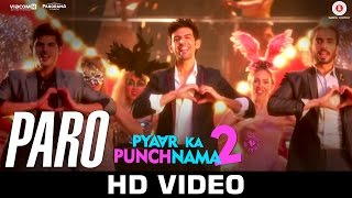 Paro Song - Pyaar Ka Punchnama 2