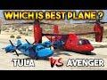 GTA 5 ONLINE : AVENGER VS TULA (WHICH IS BEST?)