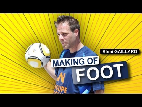 Making of Foot 2010 (Rémi GAILLARD)