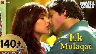 Ek Mulaqat Official Video - Sonali Cable