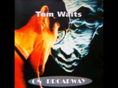 Tom Waits - On Broadway (Full Album)