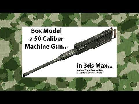 Model a 50 Caliber Machine Gun in 3ds Max