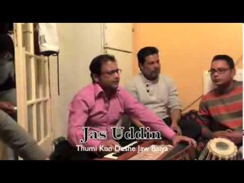 Jas Uddin:  Thumi Kun Deshe Jaw Baiya.