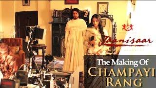 Jaanisaar - Making of Champayi Rang