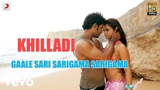 Khilladi - Gaale Sari Sarigama Sarigama  Lyric
