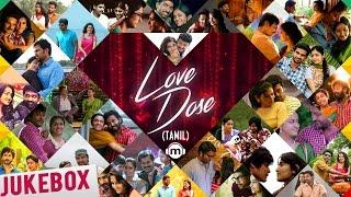 ️ Love Dose  Tamil Audio Jukebox