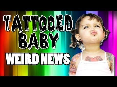 Weird News - Tattooing a Baby?