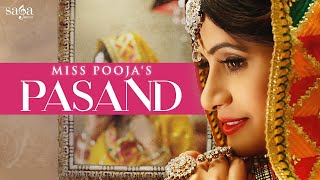 Miss Pooja : PASAND  DJ Dips  Happy Raikoti, Jashan Nanarh  New Punjabi Songs  Saga Music
