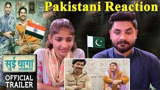 Pakistani Reacts To   Sui Dhaaga - Made in India   Official Trailer   Varun Dhawan   Anushka Sharma