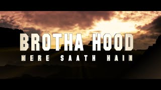 Brotha Hood - Mere Saath Hain - iambrothahood , HipHop