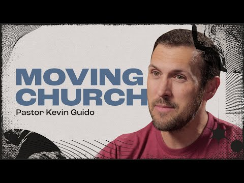 Moving Church  Pastor Kevin Guido