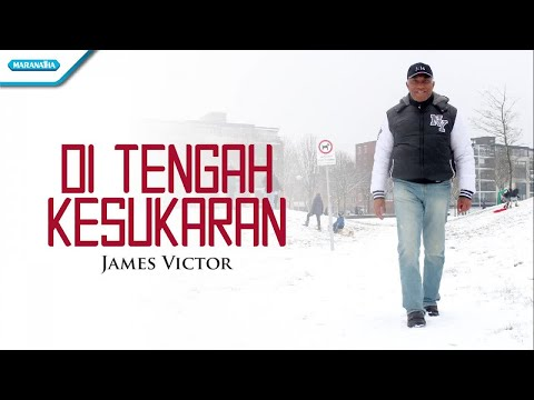 Di tengah Kesukaran - James Victor (with lyric)