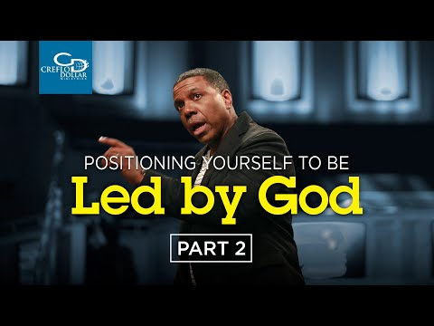 Positioning Yourself to be Led By God Pt. 2 - Episode 3