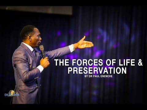 The forces of life and Preservation in Christ-Dr Paul Enenche