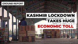 Ground Report: In Sopore, Kashmir Lockdown Takes Huge Economic Toll