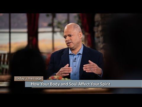 How Your Body and Soul Affect Your Spirit
