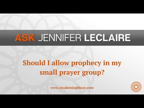 Should You Allow Prophecy in Your Prayer Meetings?  Ask Jennifer LeClaire  Awakening Blaze