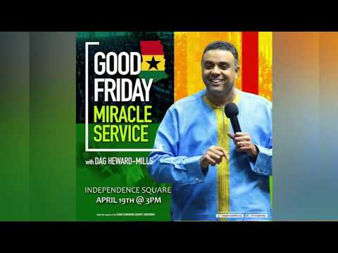 WATCH THE GOOD FRIDAY MIRACLE SERVICE, LIVE FROM THE INDEPENDENCE SQUARE, ACCRA - GHANA.