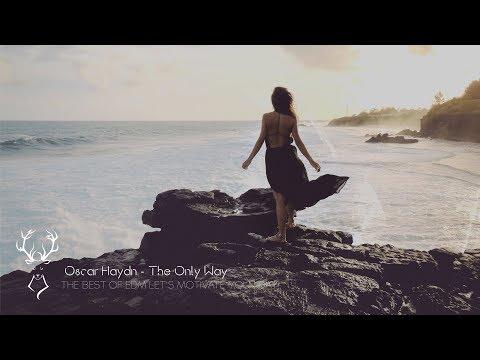 Oscar Haydn - The Only Way [ Dance & EDM ] - UCUavX64J9s6JSTOZHr7nPXA