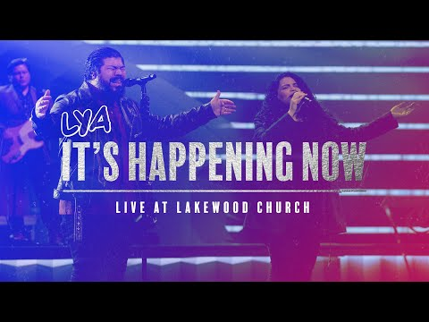 LYA - It's Happening Now (Live at Lakewood Church)