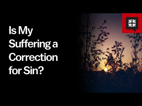 Is My Suffering a Correction for Sin? // Ask Pastor John