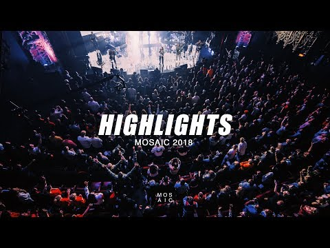 HIGHLIGHTS // Mosaic 2018