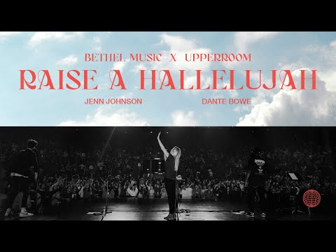 Raise A Hallelujah - Dante Bowe and Jenn Johnson  Bethel Music x UPPERROOM