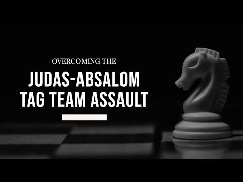 Overcoming the Judas-Absalom Tag Team Assault
