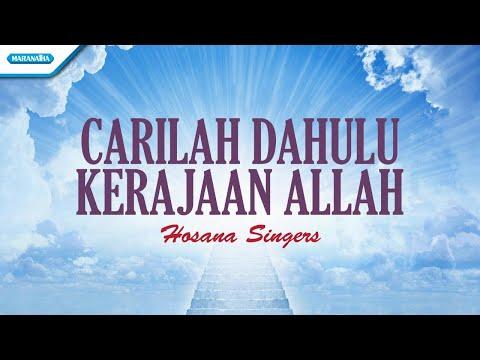 Carilah Dahulu Kerajaan Allah - Hosana Singers (with lyric)