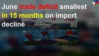 June trade deficit smallest in 15 months on import decline