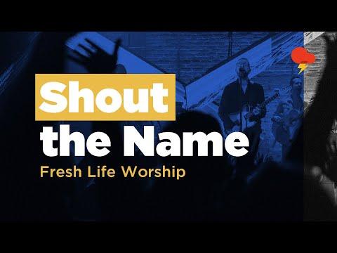 Shout the Name // Live // Fresh Life Worship