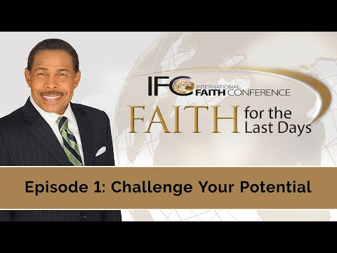 Challenge Your Potential - Faith for The Last Days