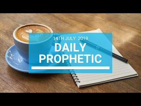 Daily Prophetic 14 July Word 1