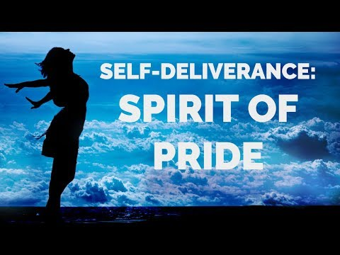 Deliverance from the Spirit of Pride  Self-Deliverance Prayers