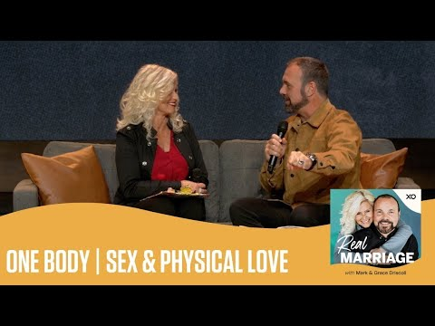 One Body  Sex & Physical Love  The Real Marriage Podcast  Mark and Grace Driscoll