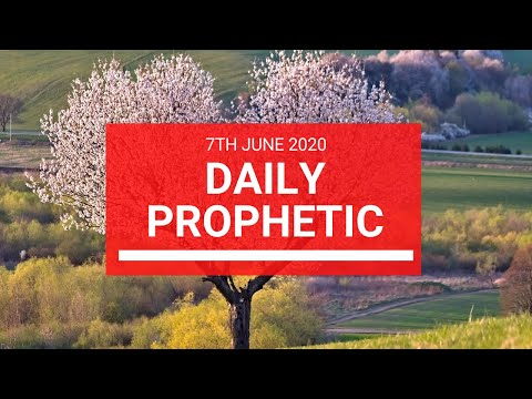Daily Prophetic 7 June 2020 7 of 7